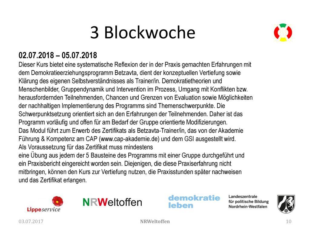 3 Blockwoche 02.07.2018 – 05.07.2018. Dieser Kurs bietet eine systematische Reflexion der in der Praxis gemachten Erfahrungen mit.