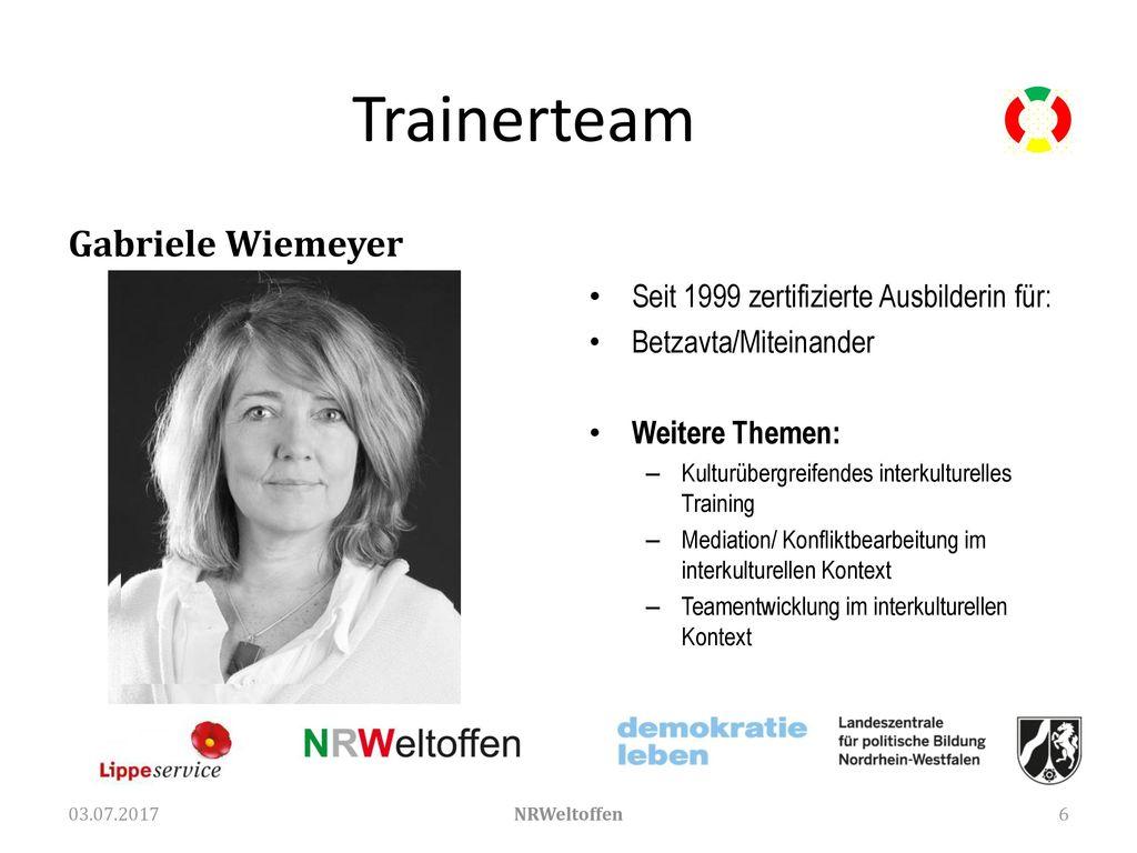 Trainerteam Gabriele Wiemeyer Seit 1999 zertifizierte Ausbilderin für: