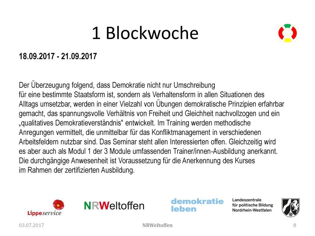 1 Blockwoche 18.09.2017 - 21.09.2017. Der Überzeugung folgend, dass Demokratie nicht nur Umschreibung.