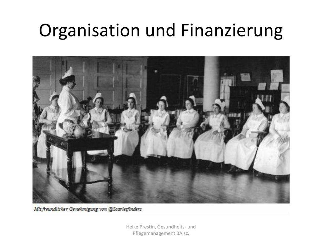 Organisation und Finanzierung