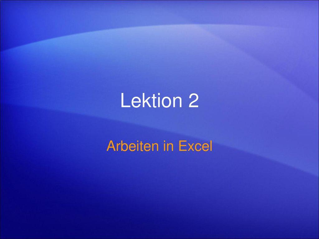 Lektion 2 Arbeiten in Excel