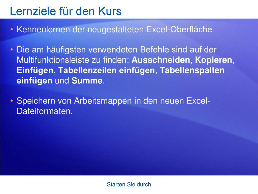 Lernziele für den Kurs Kennenlernen der neugestalteten Excel-Oberfläche.