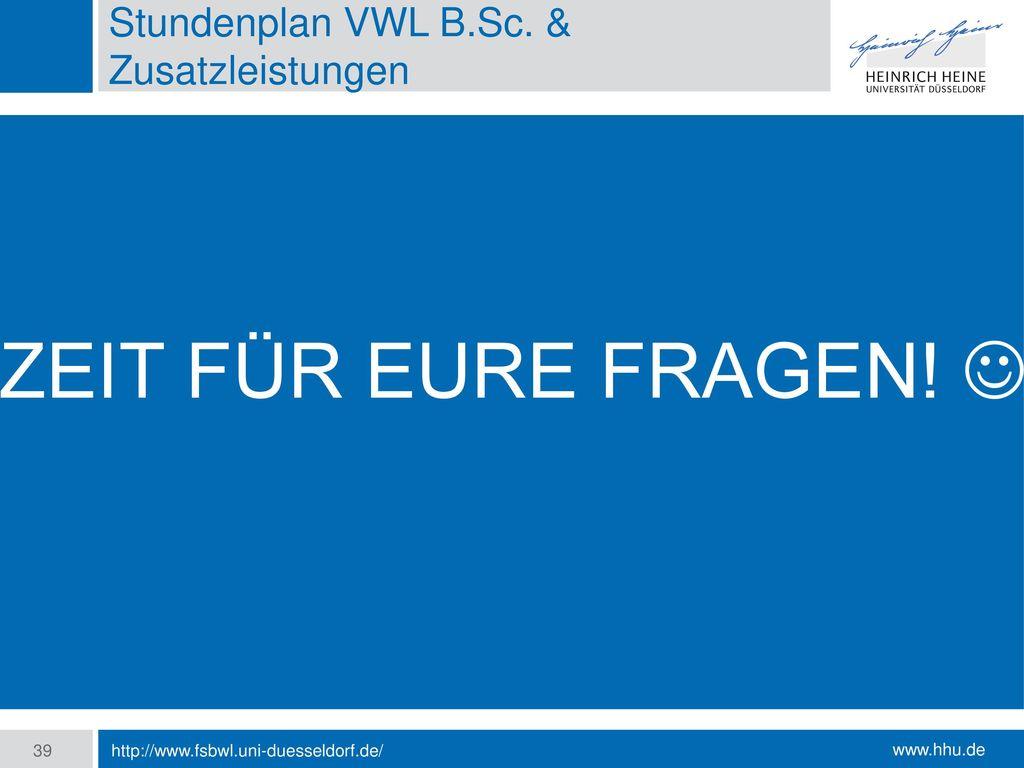 ZEIT FÜR EURE FRAGEN!  http://www.fsbwl.uni-duesseldorf.de/