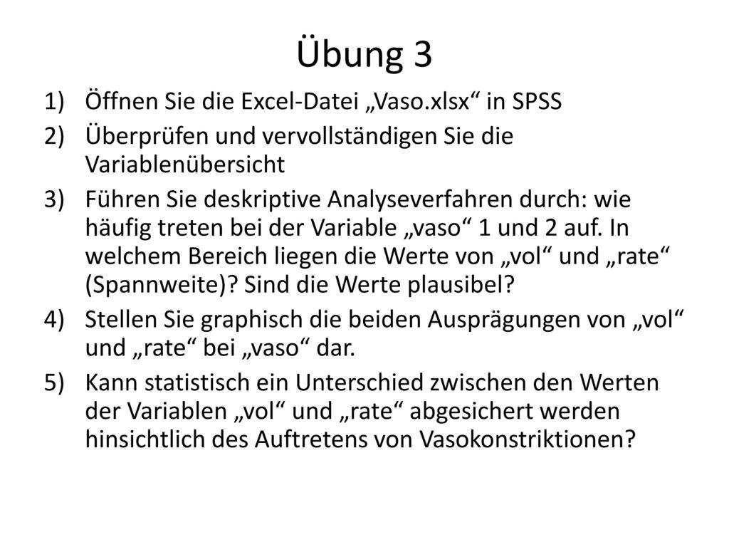 """Übung 3 Öffnen Sie die Excel-Datei """"Vaso.xlsx in SPSS"""