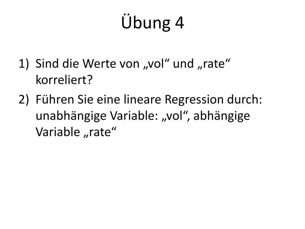 """Übung 4 Sind die Werte von """"vol und """"rate korreliert"""