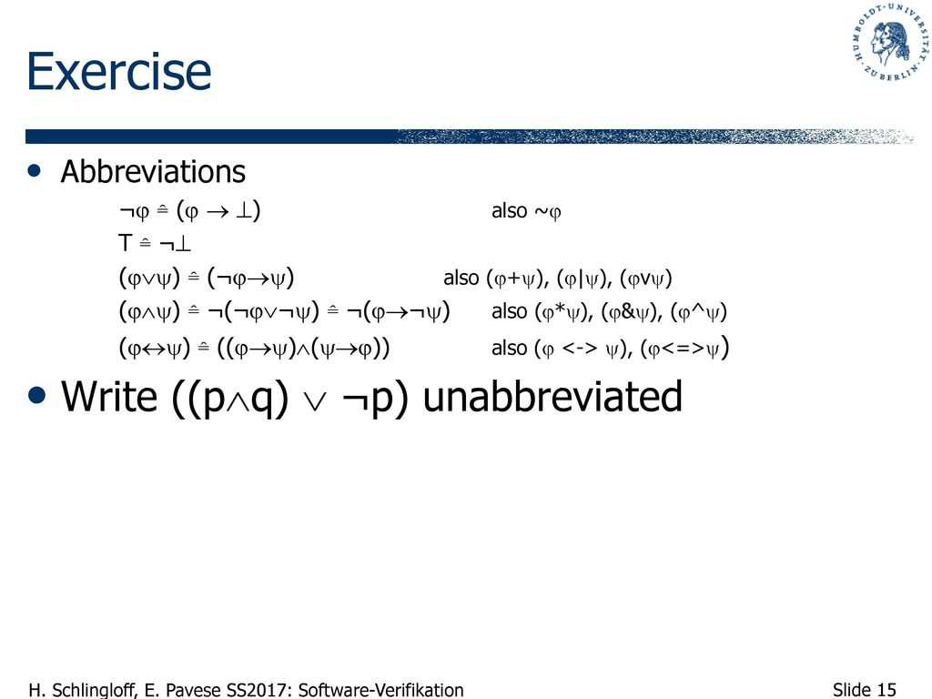 Exercise Write ((pq)  ¬p) unabbreviated Abbreviations