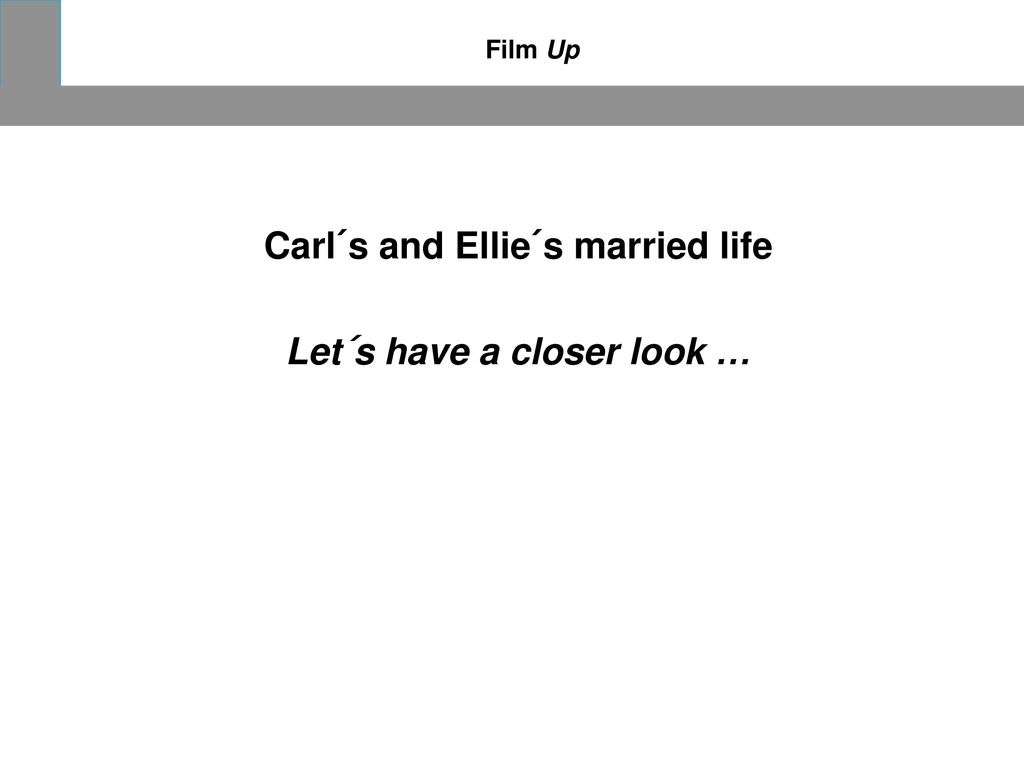 Carl´s and Ellie´s married life Let´s have a closer look …
