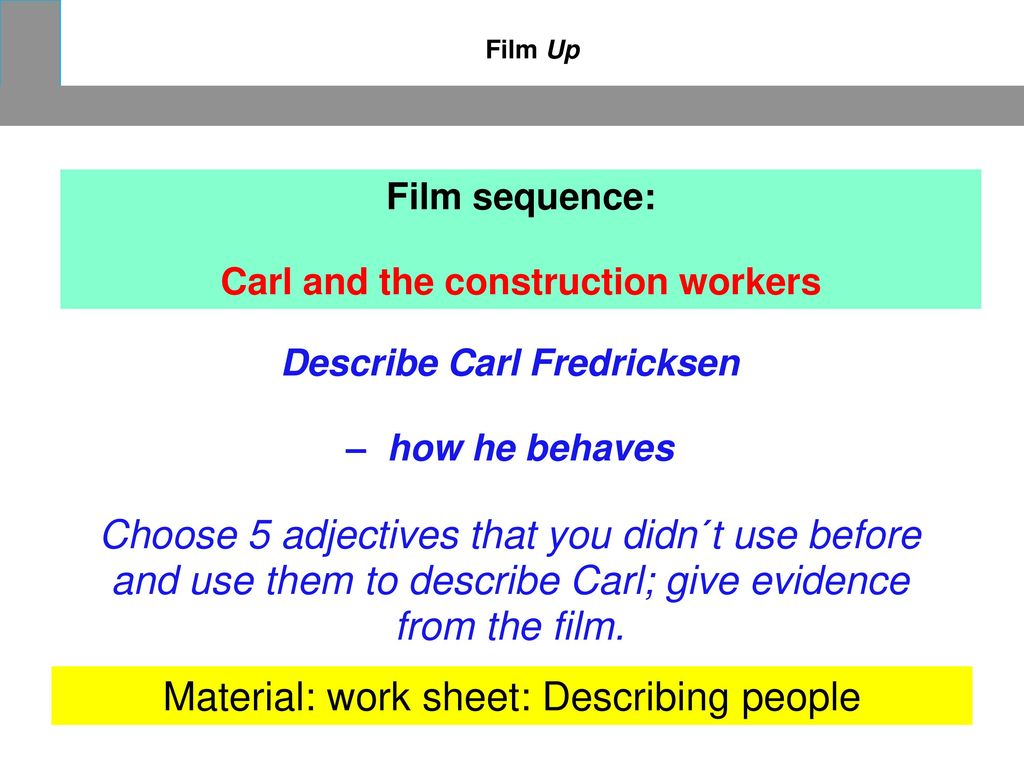 Carl and the construction workers Describe Carl Fredricksen