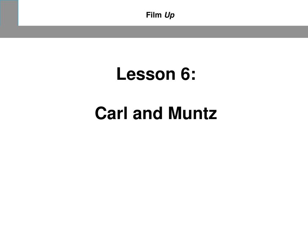 Film Up Lesson 6: Carl and Muntz