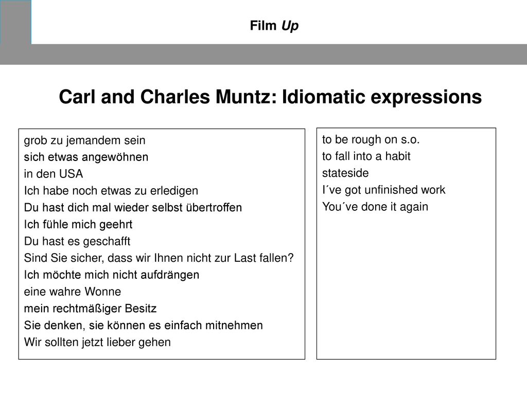 Carl and Charles Muntz: Idiomatic expressions