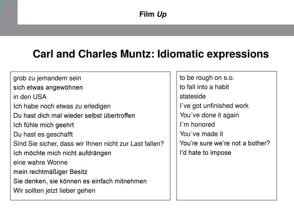 Carl and Charles Muntz: Idiomatic expressions