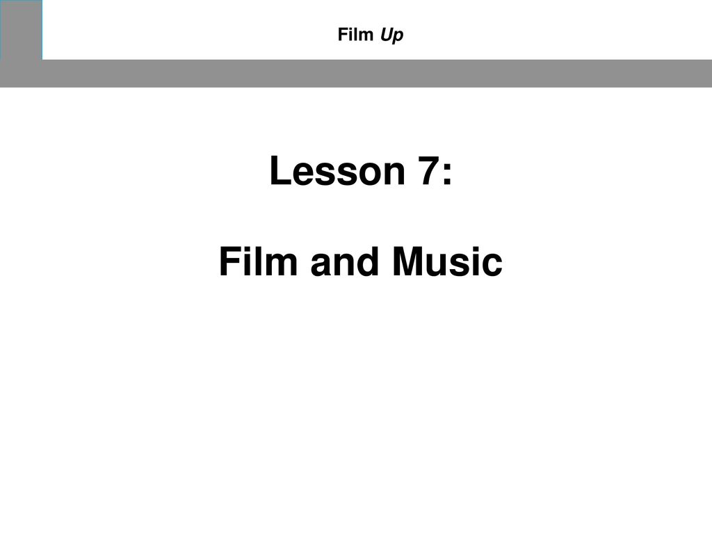 24.11.2017 Film Up Lesson 7: Film and Music