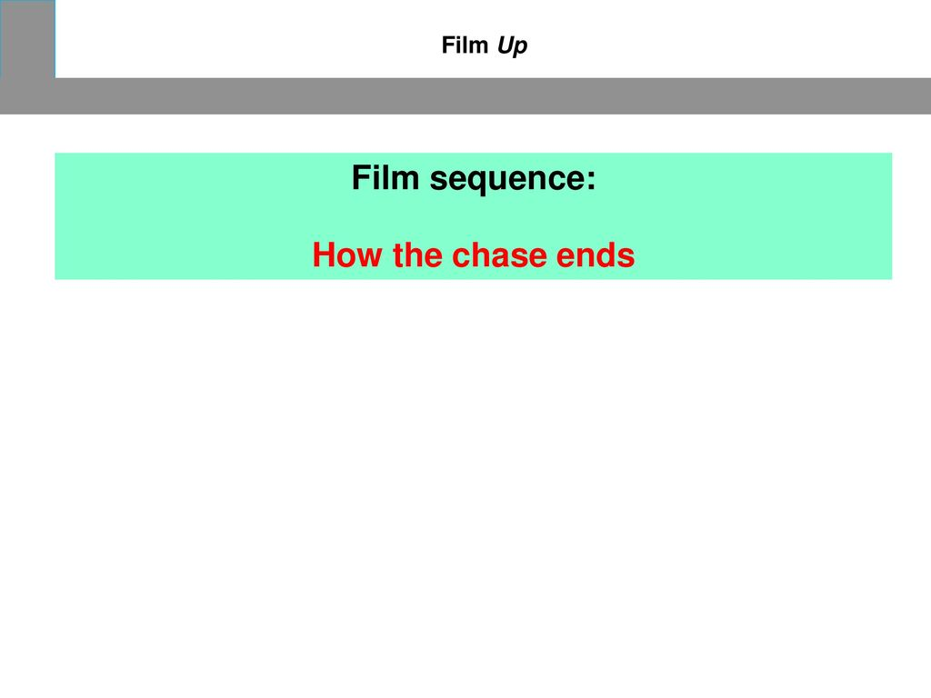 Film sequence: How the chase ends