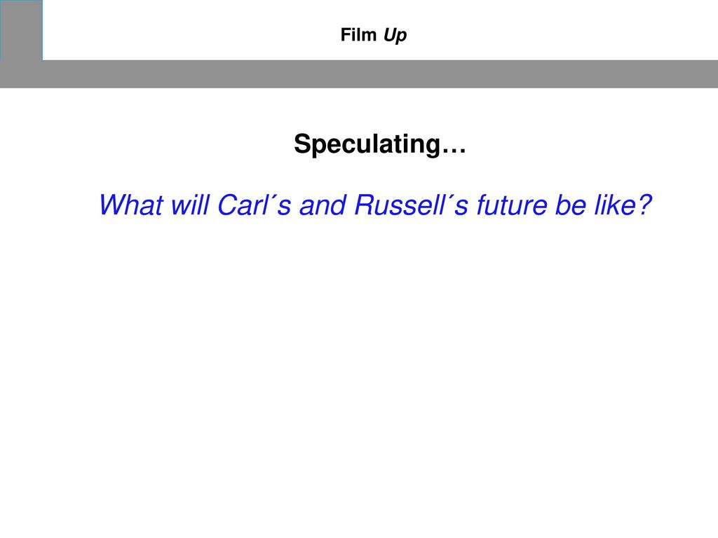 What will Carl´s and Russell´s future be like