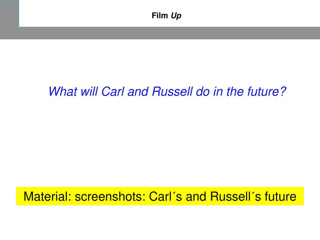Material: screenshots: Carl´s and Russell´s future
