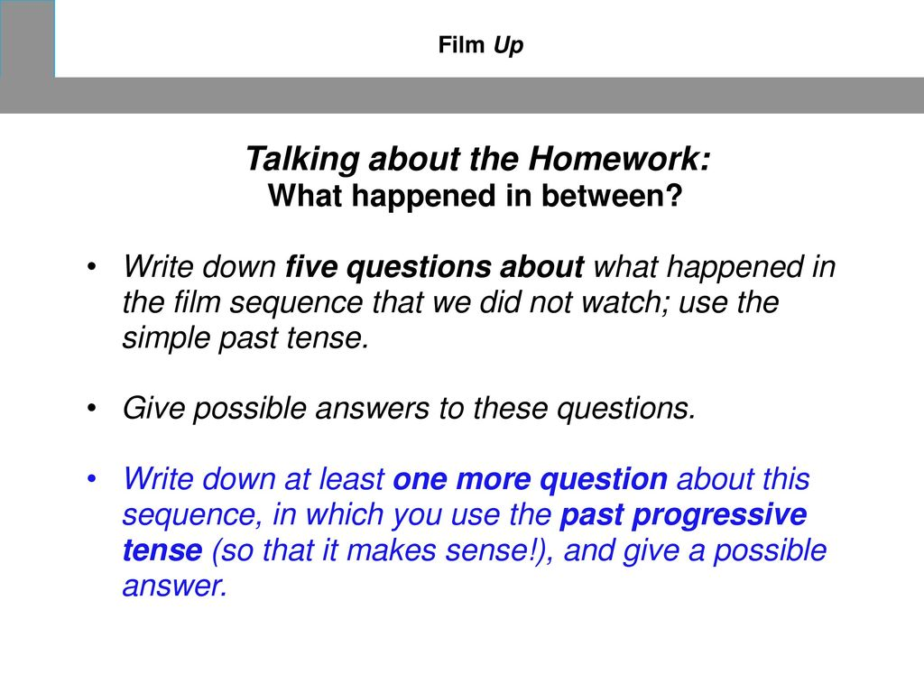 Talking about the Homework: What happened in between