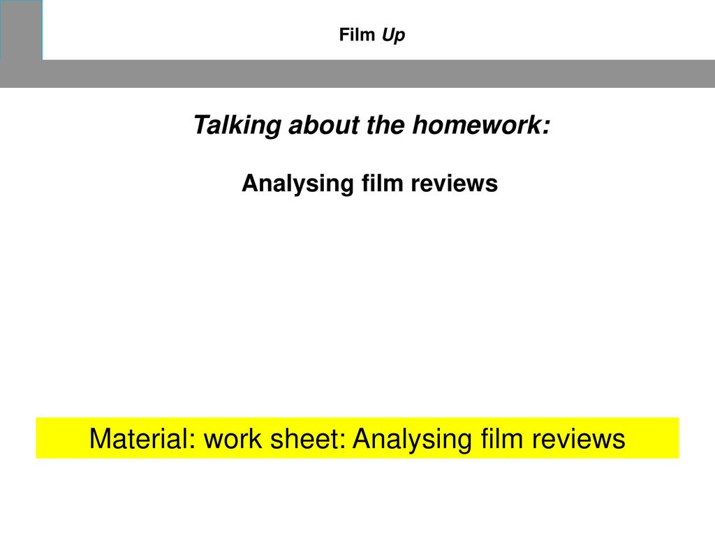 Talking about the homework: Analysing film reviews