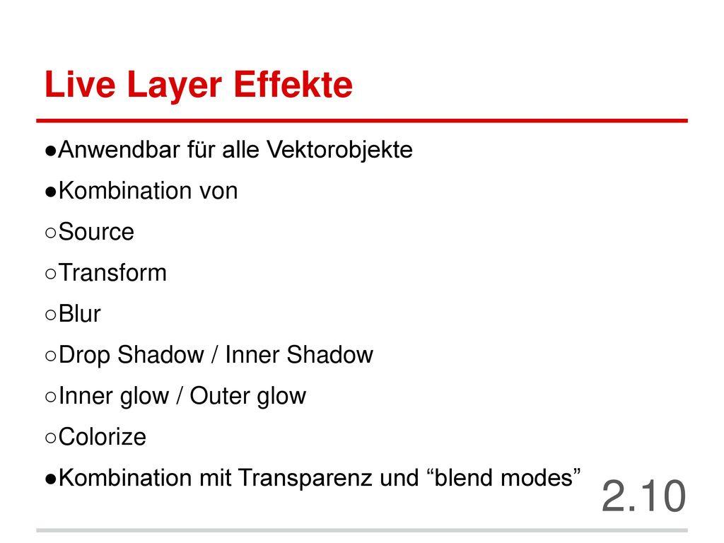 2.10 Live Layer Effekte Anwendbar für alle Vektorobjekte