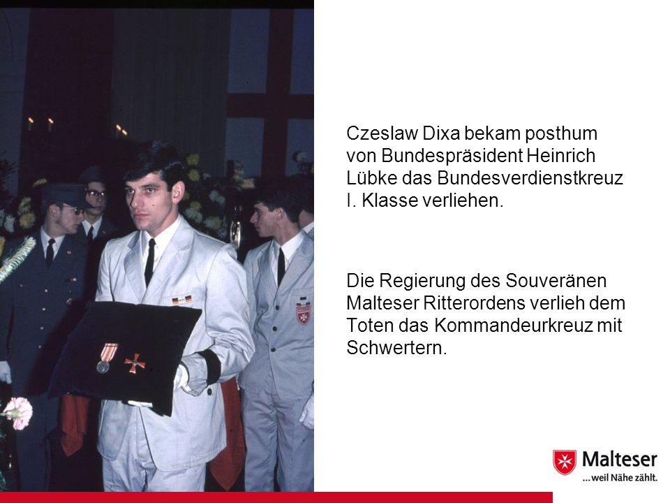Czeslaw Dixa bekam posthum von Bundespräsident Heinrich Lübke das Bundesverdienstkreuz I. Klasse verliehen.
