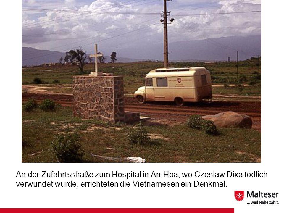 An der Zufahrtsstraße zum Hospital in An-Hoa, wo Czeslaw Dixa tödlich verwundet wurde, errichteten die Vietnamesen ein Denkmal.
