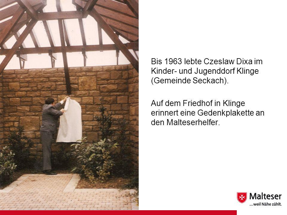 Bis 1963 lebte Czeslaw Dixa im Kinder- und Jugenddorf Klinge (Gemeinde Seckach).