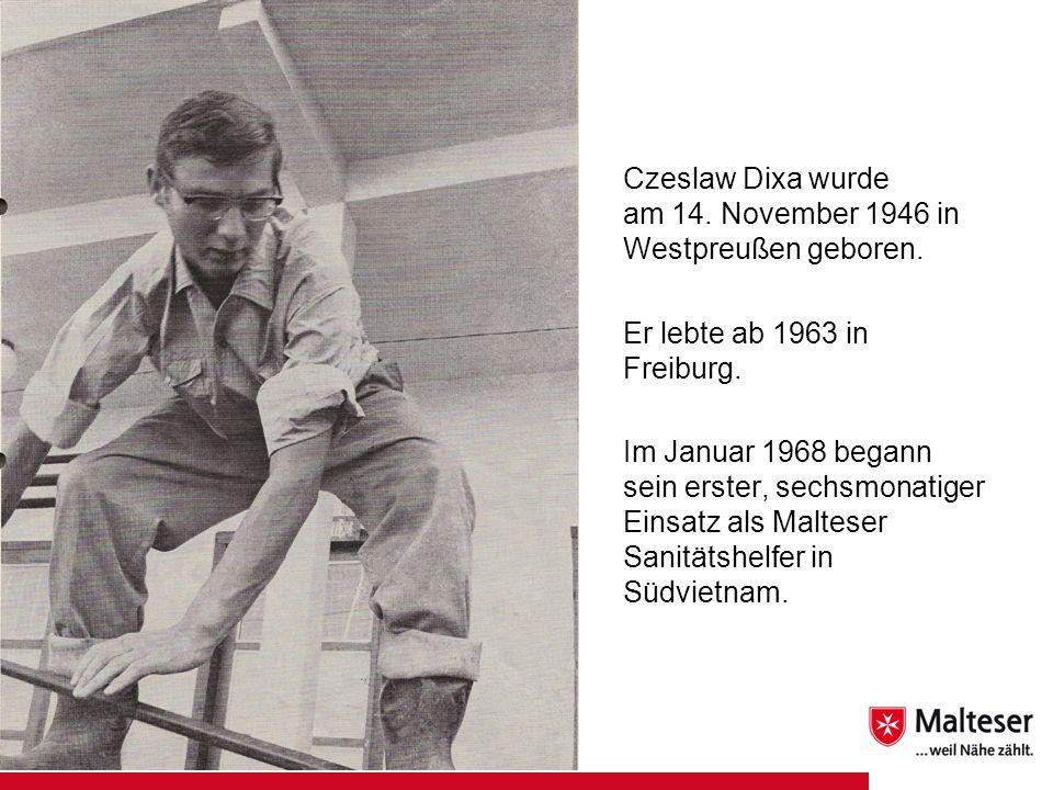 Czeslaw Dixa wurde am 14. November 1946 in Westpreußen geboren. Er lebte ab 1963 in Freiburg.