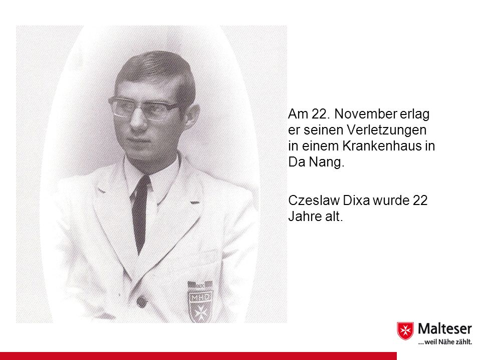 Am 22. November erlag er seinen Verletzungen in einem Krankenhaus in Da Nang.