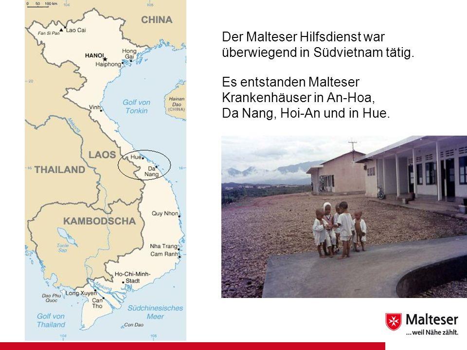 Der Malteser Hilfsdienst war überwiegend in Südvietnam tätig.