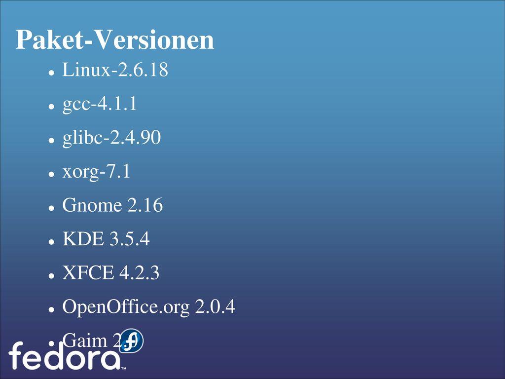 Paket-Versionen Linux-2.6.18 gcc-4.1.1 glibc-2.4.90 xorg-7.1