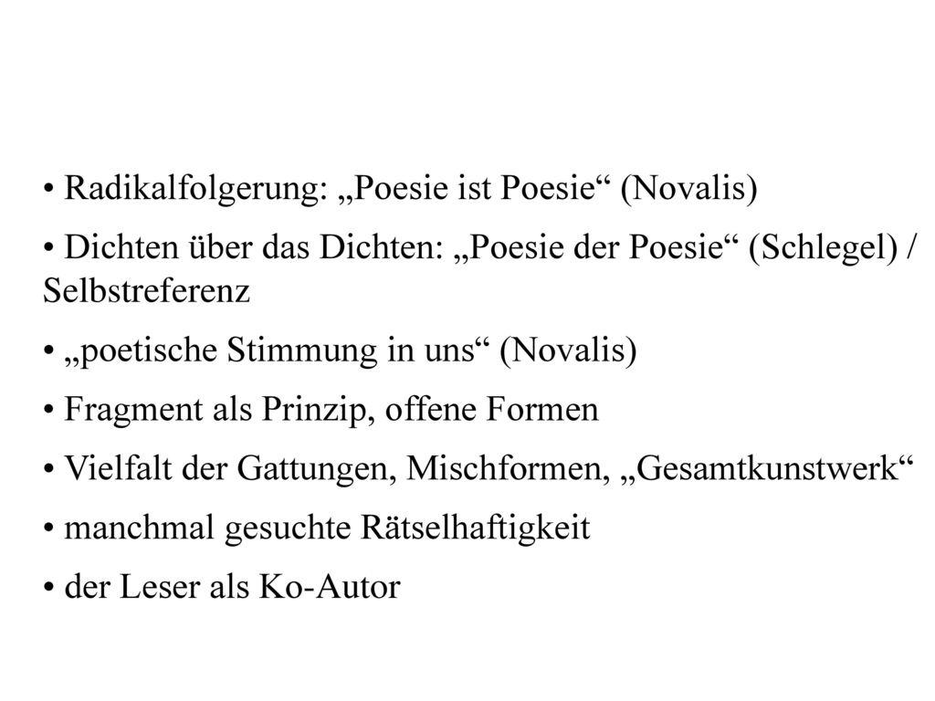 """• Radikalfolgerung: """"Poesie ist Poesie (Novalis)"""