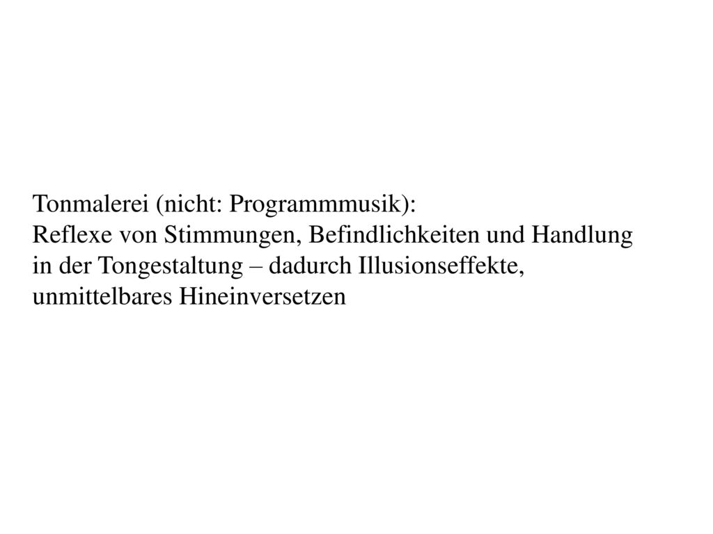 Tonmalerei (nicht: Programmmusik):