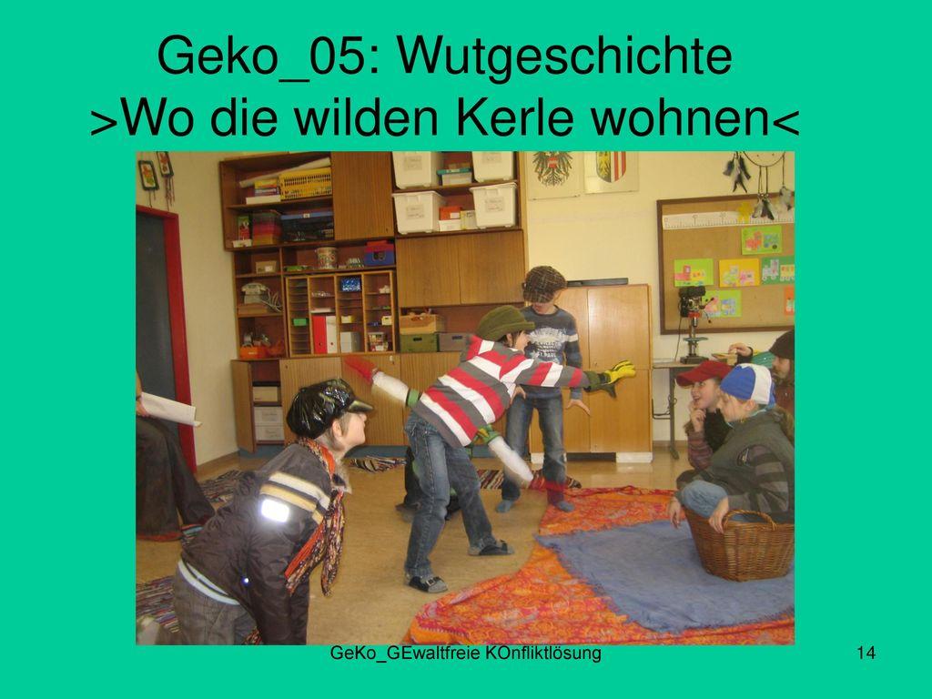 Geko_05: Wutgeschichte >Wo die wilden Kerle wohnen<