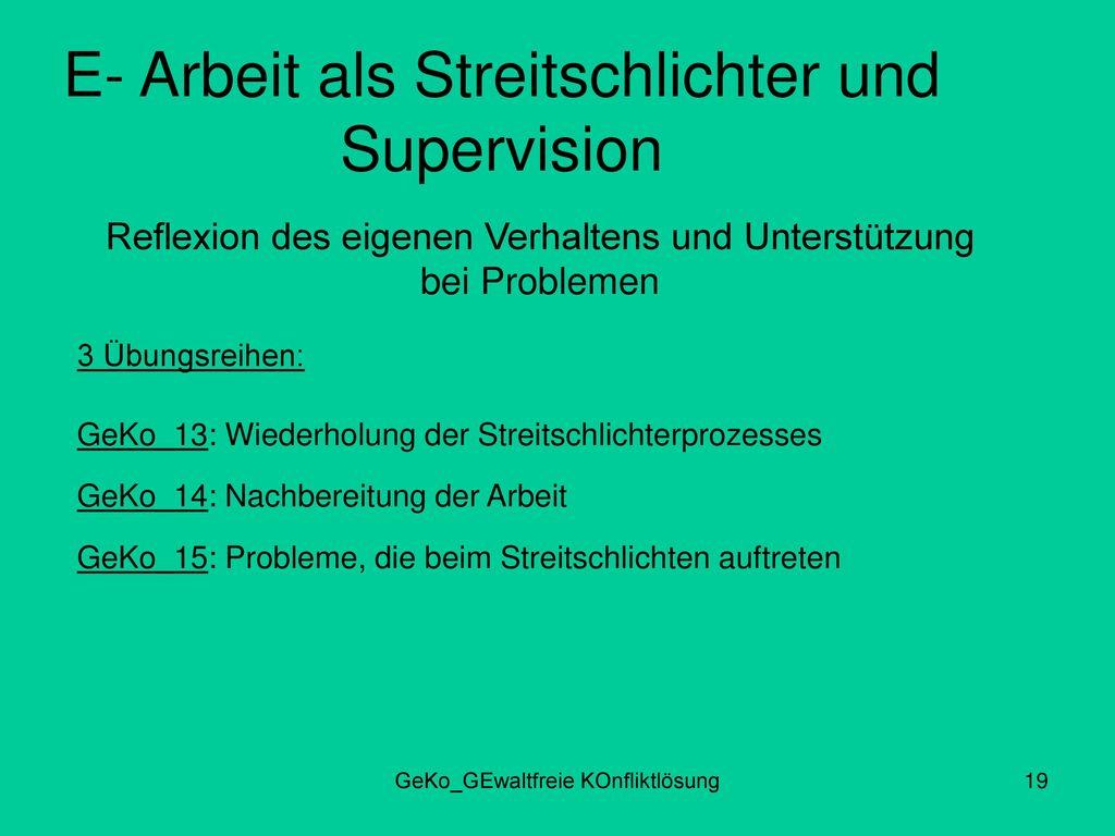 E- Arbeit als Streitschlichter und Supervision