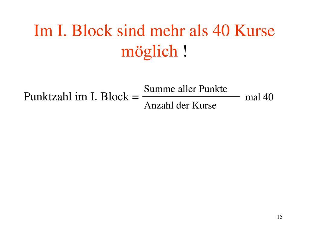 Im I. Block sind mehr als 40 Kurse möglich !