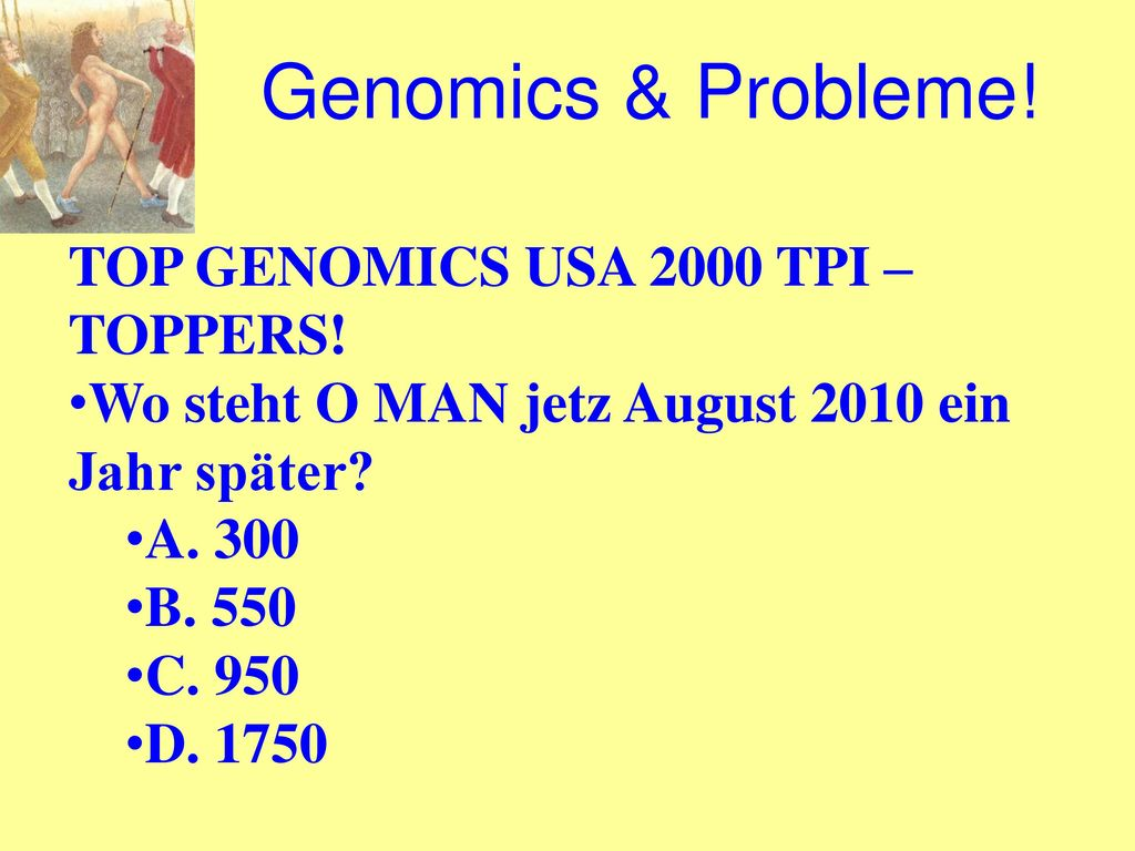 Genomics & Probleme! TOP GENOMICS USA 2000 TPI – TOPPERS!