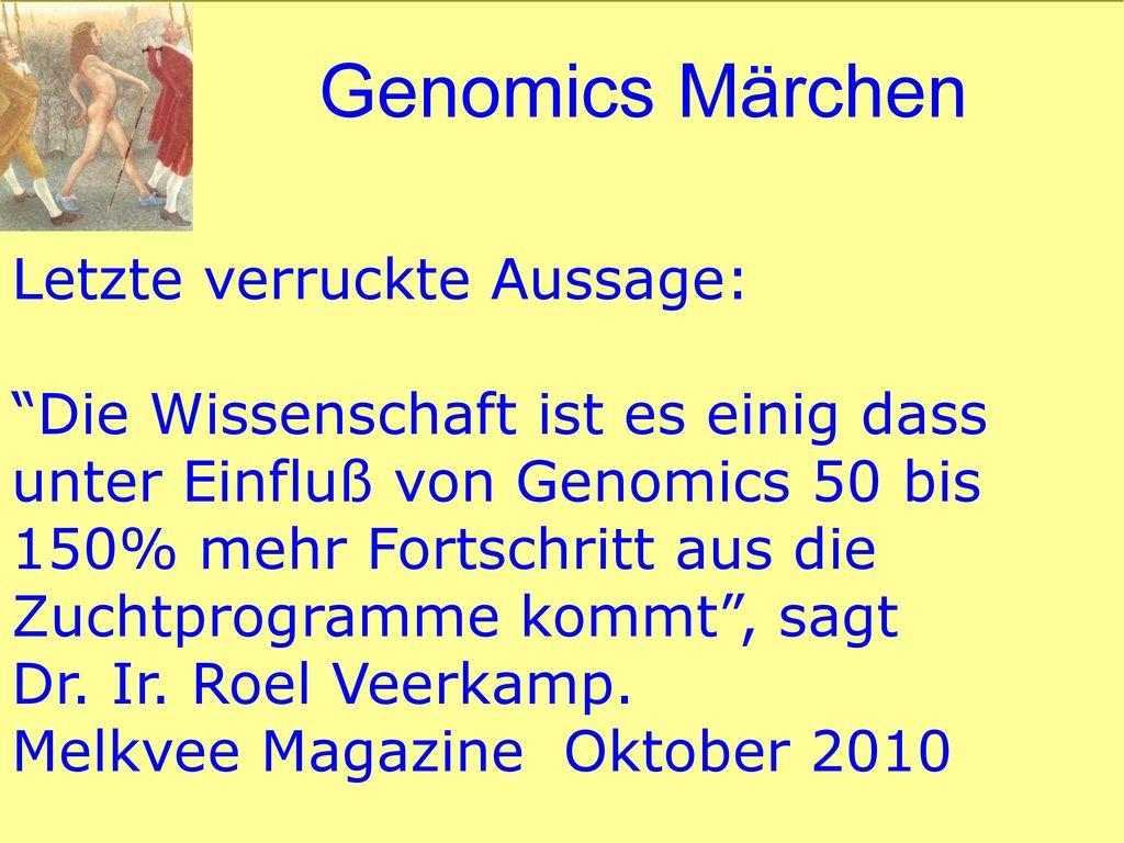 Genomics Märchen Letzte verruckte Aussage: