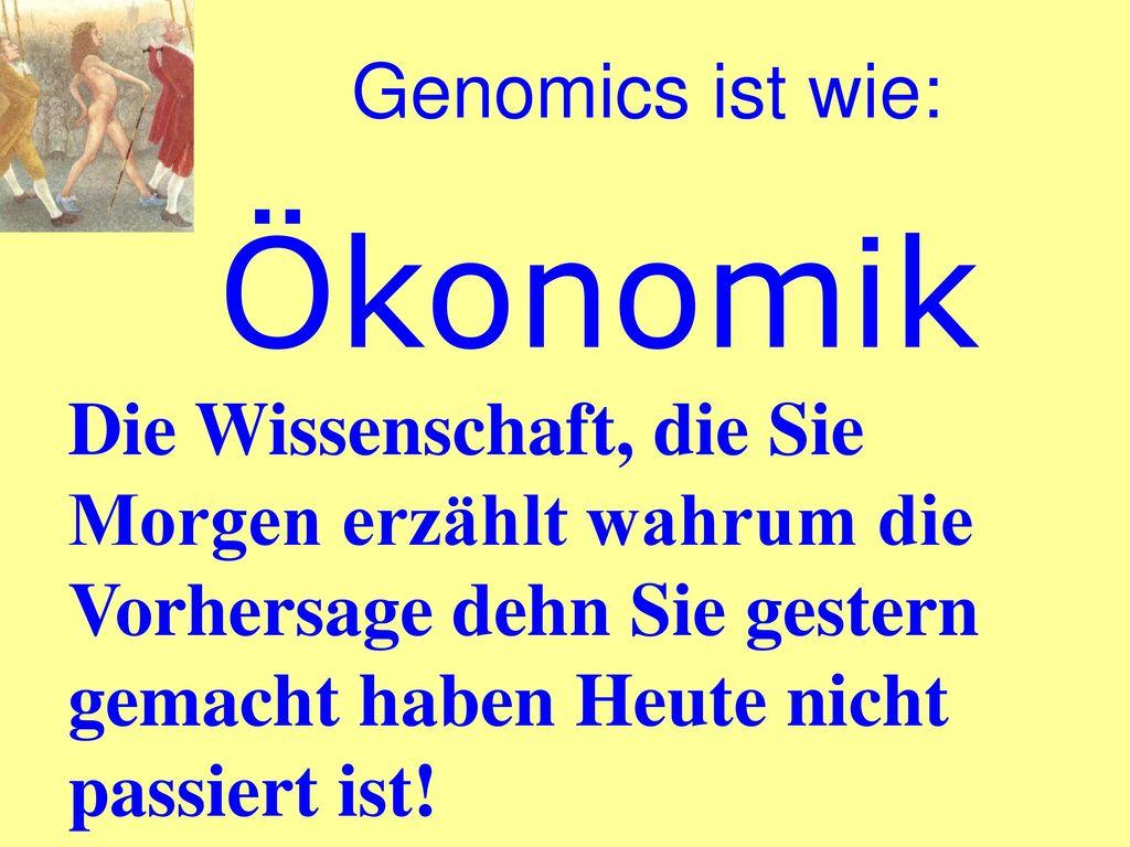 Ökonomik Genomics ist wie: