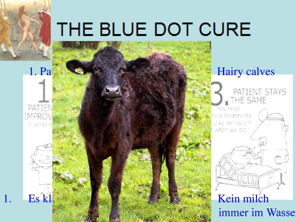 Genomics gekken 1. Patient besser 2. wird schlechter Hairy calves