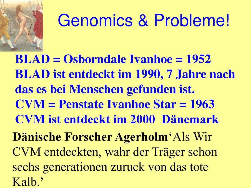 Genomics & Probleme! BLAD = Osborndale Ivanhoe = 1952