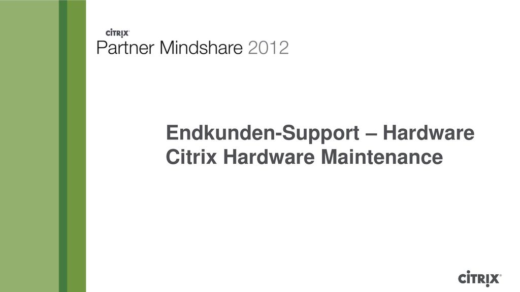 Endkunden-Support – Hardware Citrix Hardware Maintenance