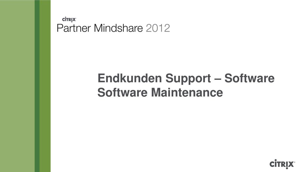 Endkunden Support – Software Software Maintenance