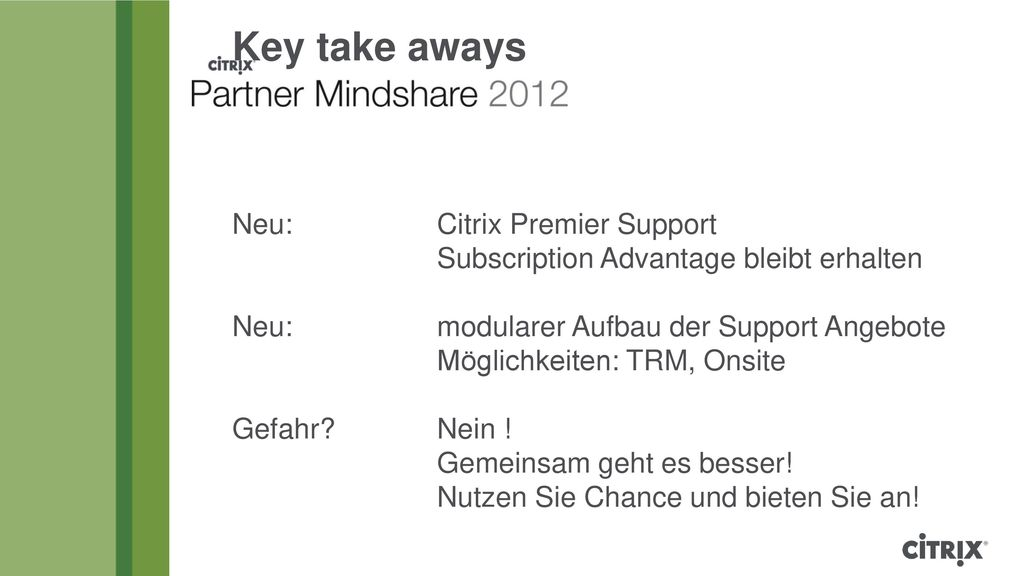 Key take aways Neu:. Citrix Premier Support
