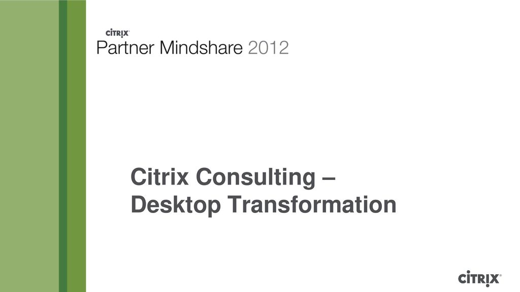 Citrix Consulting – Desktop Transformation