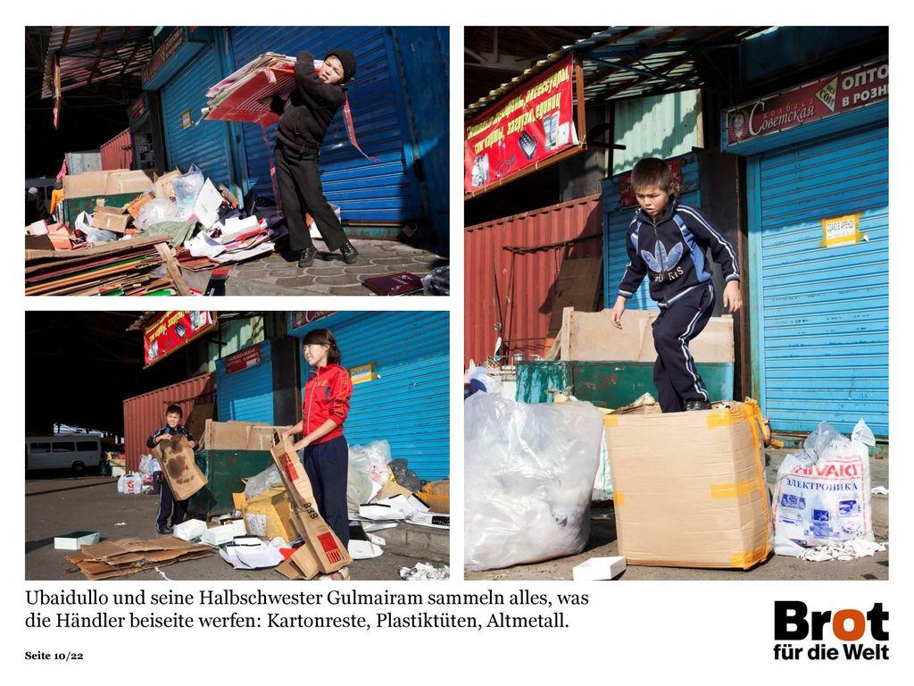 Ubaidullo und seine Halbschwester Gulmairam sammeln alles, was die Händler beiseite werfen: Kartonreste, Plastiktüten, Altmetall.