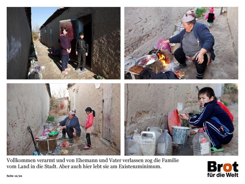 Vollkommen verarmt und von Ehemann und Vater verlassen zog die Familie vom Land in die Stadt.