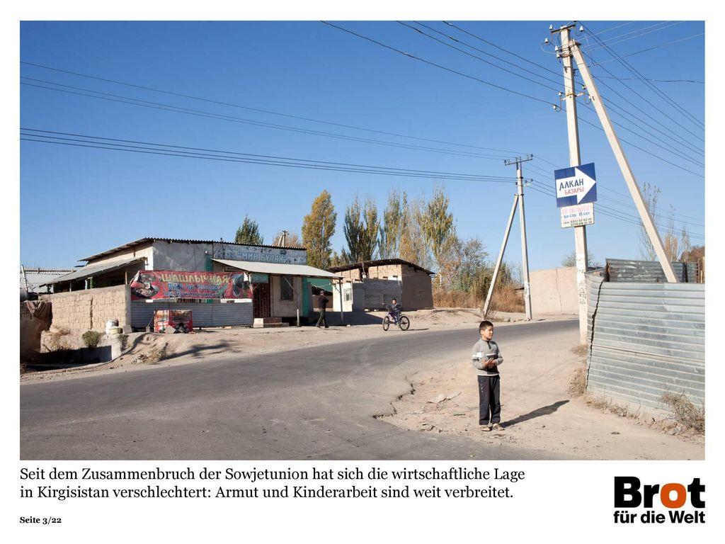 Seit dem Zusammenbruch der Sowjetunion hat sich die wirtschaftliche Lage in Kirgisistan verschlechtert: Armut und Kinderarbeit sind weit verbreitet.