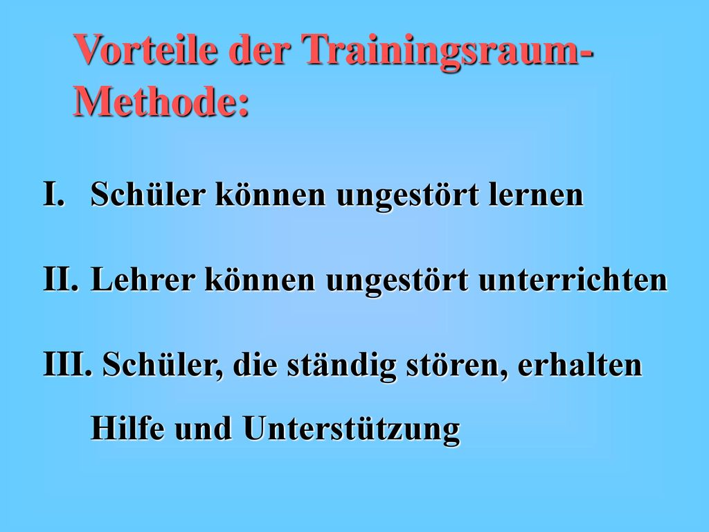 Vorteile der Trainingsraum-Methode: