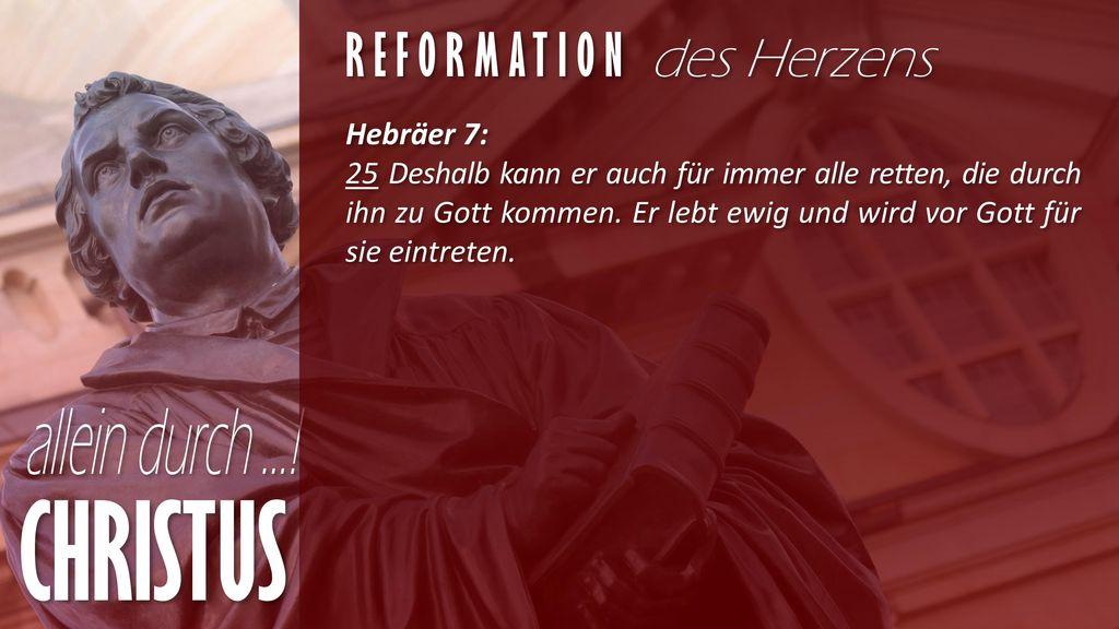 CHRISTUS Reformation des Herzens Hebräer 7: