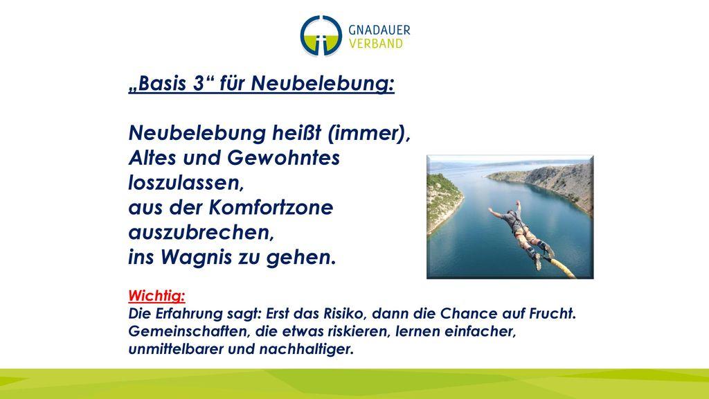 """Basis 3 für Neubelebung: Neubelebung heißt (immer),"