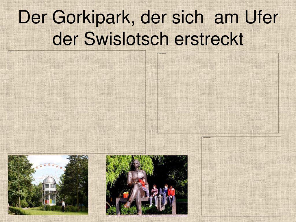 Der Gorkipark, der sich am Ufer der Swislotsch erstreckt